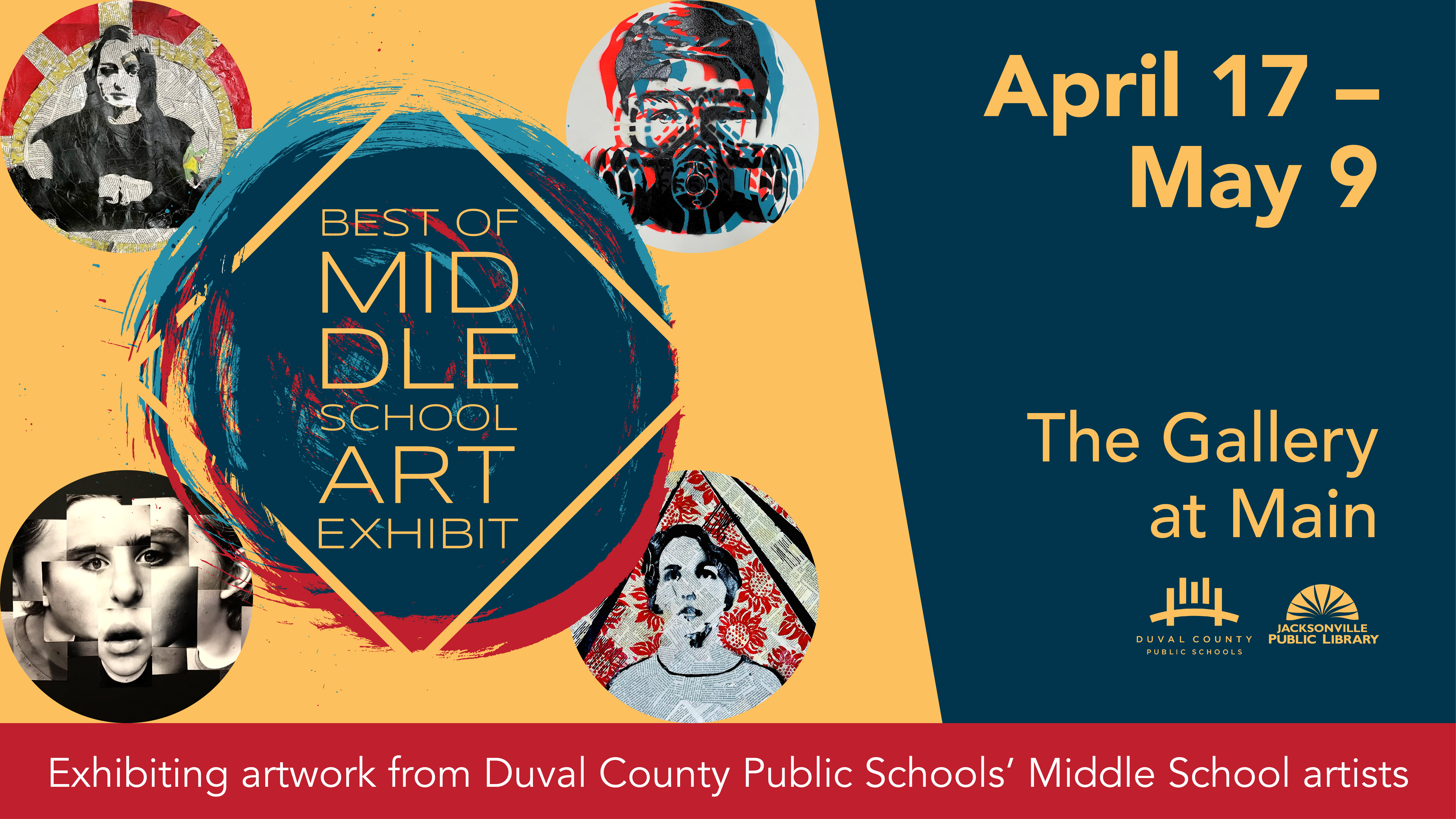 The Best of Middle School Art Exhibit April 17 through May 9 in the Gallery at Main