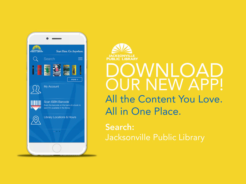 iPhone displaying the new app, The Jacksonville Public Library mobile app has all the content you love, all in one place!, on a yellow background