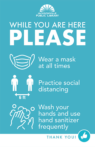 Entering the library means that you will wear a mask, observe social distance, use hand sanitizer