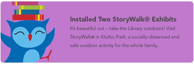 Installed Two StoryWalk Exhibits