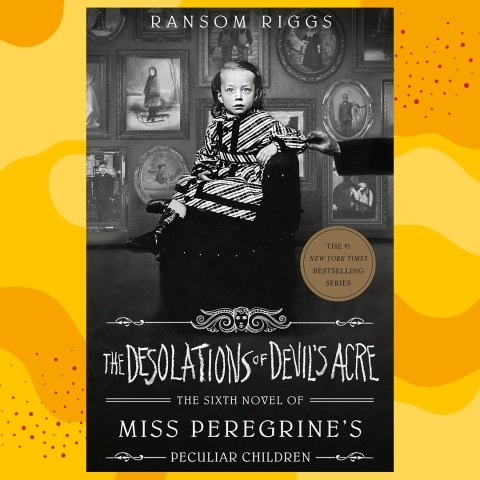 THE DESOLATIONS OF DEVIL'S ACRE by RansomRiggs