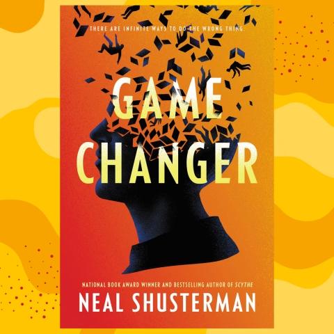 GAME CHANGER by NealShusterman