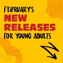 February's New Releases For Young Adults