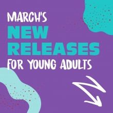 The Most Anticipated Young Adult Books Coming To The Library In March 2021