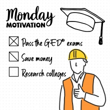 Monday Motivation: Pass the GED exam, save money, research colleges