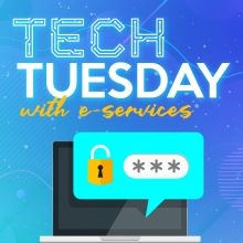Tech Tuesday with e-services: Complex Passwords