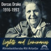Lights and Luminaries: Dorcas Drake