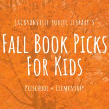 Fall books for kids, Jacksonville Public Library, Preschool Books, Elementary Books