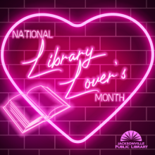 Library Lovers Month, Library Lovers Day, Jacksonville Public Library, national library lovers month, February