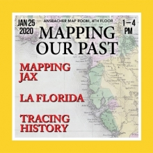 Mapping Our Past, Jacksonville, Jacksonville Public Library, National Geographic, Ted Sickley, Steve Williams, Mapping Jax, : Peter Cowdrey