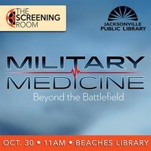Screening Room: Beyond The Battlefield, Military Medicine