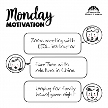 Monday Motivation: Zoom meeting with ESOL instructor, FaceTime with relatives in China, unplug for family board game night