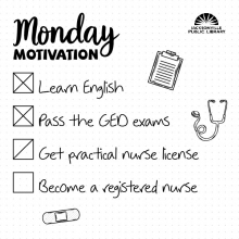 Monday Motivation: Learn English, Pass the GED Exams, Get Practical Nurse License, Become a Registered Nurse