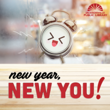 New Year, New You, New Year's Resolutions, How to Keep New Year's Resolutions, Jacksonville Public Library