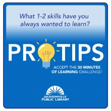 Pro Tips: What 1-2 skills have you always wanted to learn? Accept the 30 minutes of learning challenge!