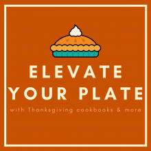 Elevate your plate with Thanksgiving cookbooks and More