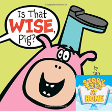 Storytime at Home: Is that Wise, Pig?