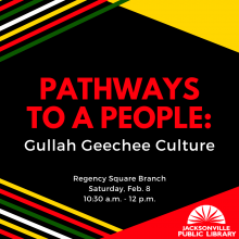 pathways to a people, Gullah Geechee Culture, Regency Square branch library, national park service, jacksonville public library, african american history month