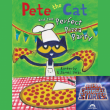 Supercharged Stories: Pete the Cat and the Perfect Pizza Party