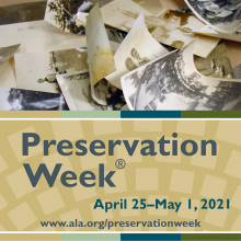 Preservation Week April 25 through May 1, 2021 www dot ala dot org slash preservation week