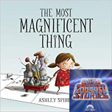 The most magnificent things, supercharged stories